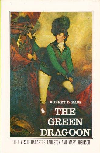 9780878440191: The green dragoon: The lives of Banastre Tarleton and Mary Robinson