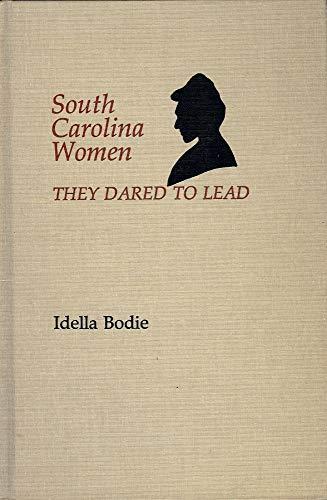 South Carolina women: They dared to lead Bodie, Idella