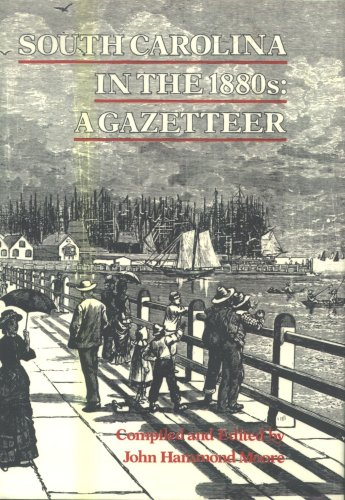 South Carolina in the 1880s: A Gazetteer