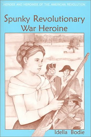 9780878441549: Spunky Revolutionary War Heroine (Heroes and Heroines of the Revolutionary War)
