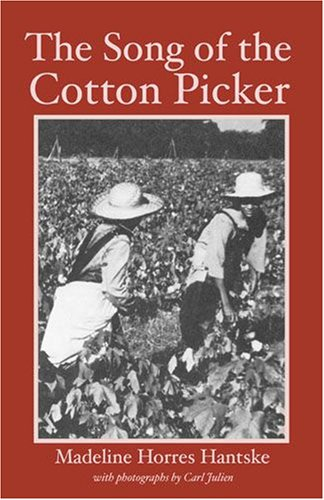 The Song of the Cotton Picker: Madeline Horres Hantske