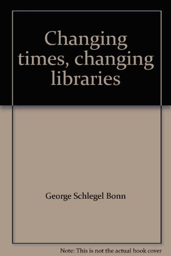 9780878450473: Changing times, changing libraries