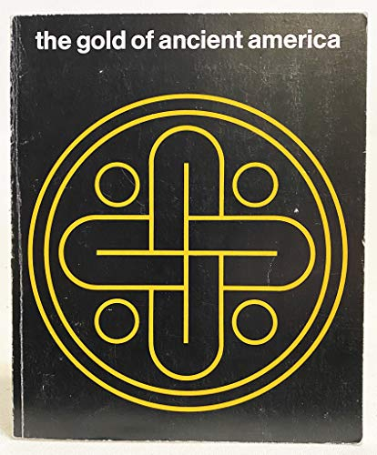 The Gold of Ancient America: Allen Wardwell