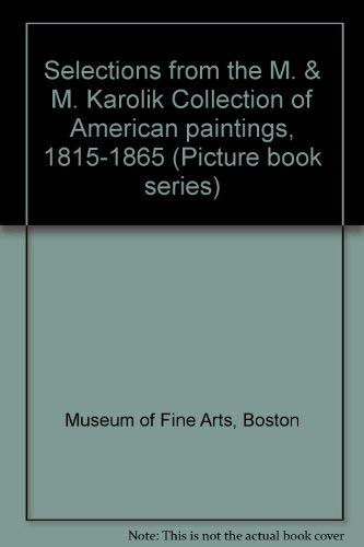 Selections From The M. & M. Karolik: Boston Museum of