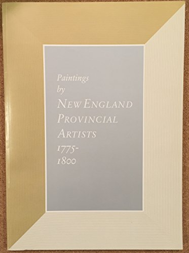 9780878461004: Paintings by New England Provincial Artists, 1775-1800