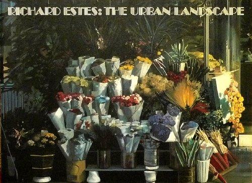 Richard Estes: The Urban Landscape: Estes, Richard, John Canady, and John Arthur