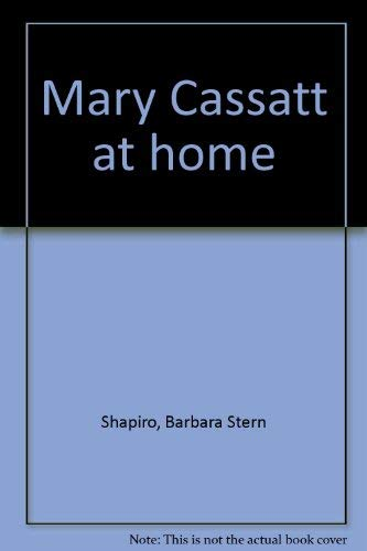 9780878461271: Mary Cassatt at home