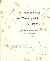 9780878461363: How to care for works of art on paper