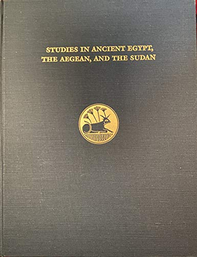 9780878461974: Studies in Ancient Egypt, the Aegean, and the Sudan: Essays in Honor of Dows Dunham