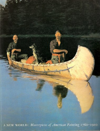 9780878462346: A New World: Masterpieces of American Painting