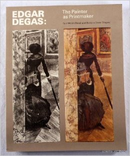 Edgar Degas: The Painter as Printmaker; with contributions by Clifford S. Ackley and Roy L. ...