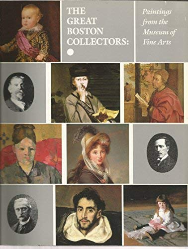 The great Boston collectors: Paintings from the Museum of Fine Arts: Museum of Fine Arts, Boston