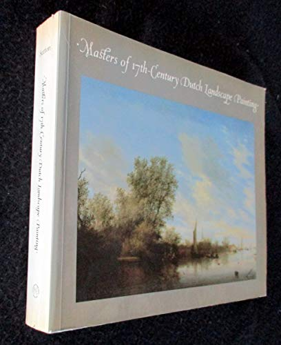 Masters of 17th-Century Dutch Landscape Painting: Sutton, Peter C.