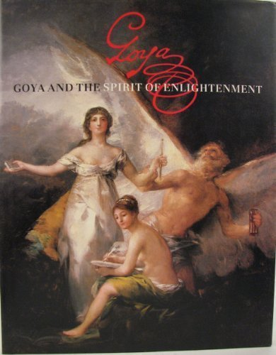 9780878462995: Goya and the Spirit of Enlightenment