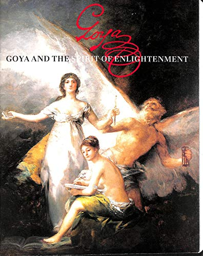 Goya and The Spirit of Enlightenment: Alfonso E. Perez Sanchez and Eleanor A Sayre
