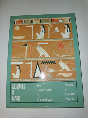 9780878463039: Mummies & Magic: The Funerary Arts of Ancient Egypt