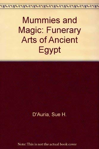 9780878463077: Mummies and Magic: The Funerary Arts of Ancient Egypt