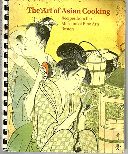 9780878463237: The Art of Asian Cooking: Recipes from the Museum of Fine Arts, Boston
