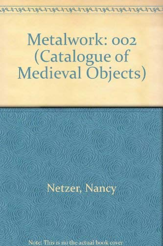 9780878463268: Metalwork: 002 (Catalogue of Medieval Objects)