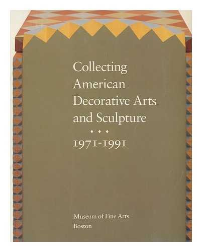 Collecting American Decorative Arts and Sculpture 1971-1991