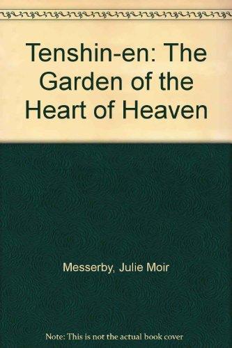 Tenshin-En: The Garden of the Heart of: Messervy, Julie Moir