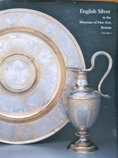 9780878463732: English Silver in the Museum of Fine Arts, Boston, Vol. 1: Silver Before 1697