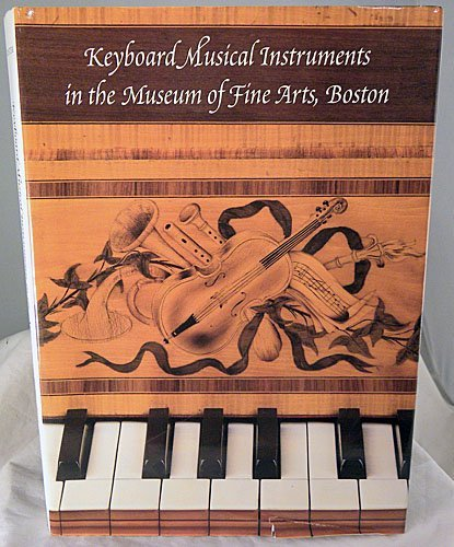 9780878464012: Keyboard Musical Instruments in the Museum of Fine Arts, Boston