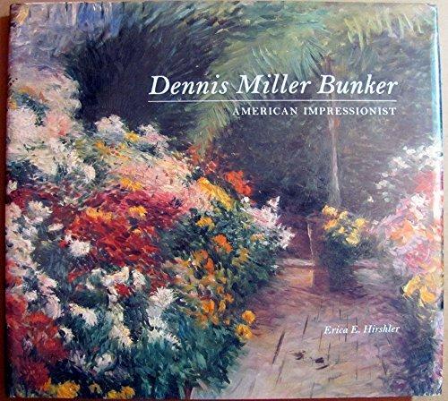 Dennis Miller Bunker: American Impressionist: Hirshler, Erica