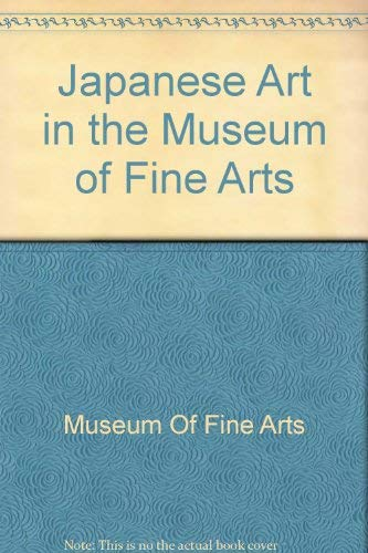 Japanese Art in the Museum of Fine Arts, Boston -- 2 Vol. Set: Morse, Anne Nishimura and Tsuji, ...