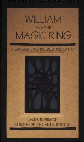William and the Magic Ring: A Shadow Casting Bedtime Story: Laura Robinson