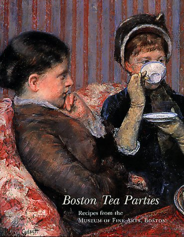 9780878465590: Boston Tea Parties: Recipes from the Museum of Fine Arts, Boston, Revised Edition