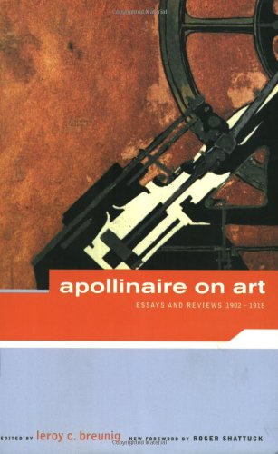 9780878466269: Apollinaire on Art: Essays and Reviews, 1902-1918