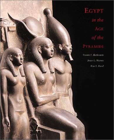 9780878466306: Egypt in the Age of the Pyramids: Highlights From the Harvard University Museum of Fine Arts, Boston, Expedition