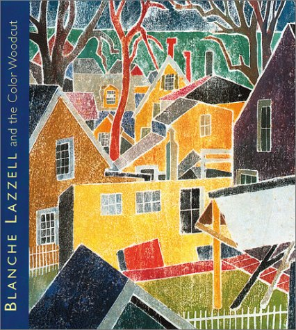9780878466436: Blanche Lazzell and the Color Woodcut: From Paris to Provincetown
