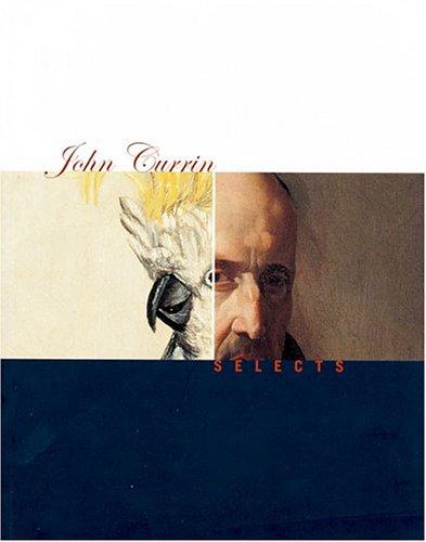 9780878466580: John Currin Selects