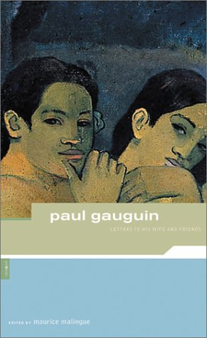 Paul Gauguin: Letters To His Wife And Friends (Artworks) (9780878466658) by Paul Gauguin