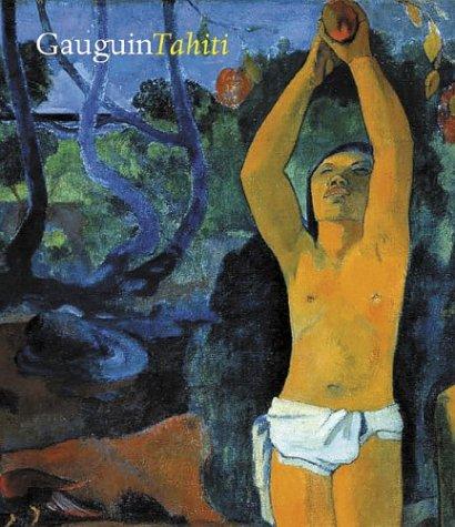 Gauguin Tahiti: Gauguin, Paul; Freches-Thory, Claire