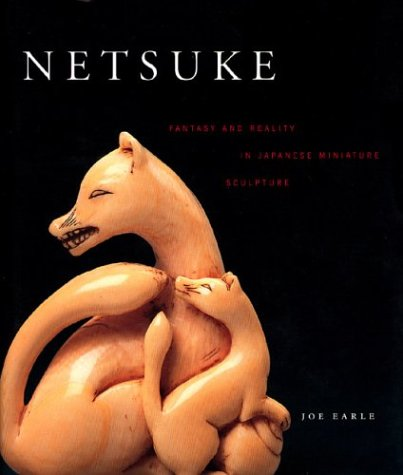 9780878466757: Netsuke: Fantasy And Reality In Japanese Miniature Sculpture