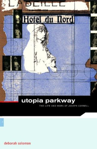 9780878466849: Utopia Parkway: The Life And Work Of Joseph Cornell