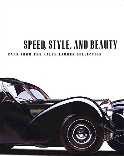 9780878466856: Speed, Style, and Beauty: Cars from the Ralph Lauren Collection