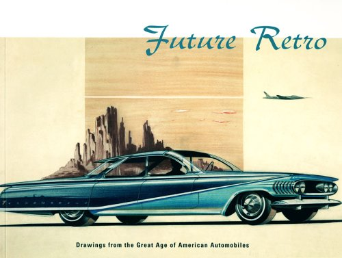 9780878466894: Future Retro: Drawings from the Great Age of American Automobiles