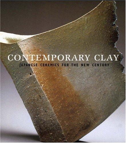 9780878466962: Contemporary Clay: Japanese Ceramics for the New Century