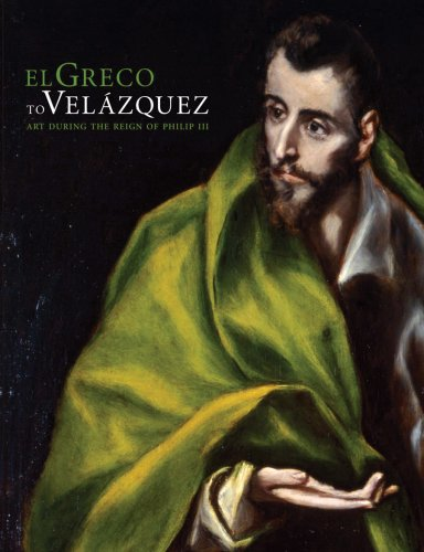 El Greco to Velazquez: Art During the Reign of Philip III: Schroth, Sarah and Ronni Baer