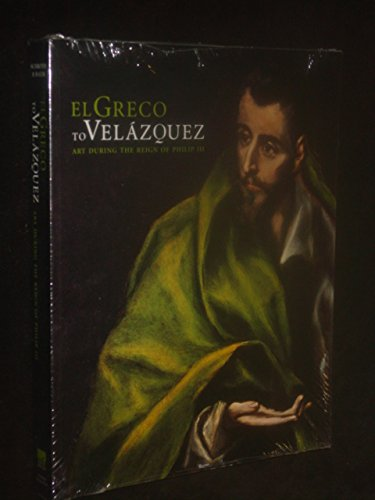 9780878467273: GRECO TO VELAZQUEZ: Art During the Reign of Philip III