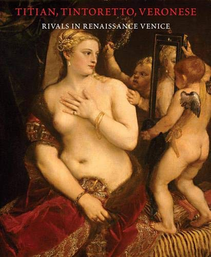 9780878467396: Titian, Tintoretto, Veronese: Rivals in Renaissance Venice