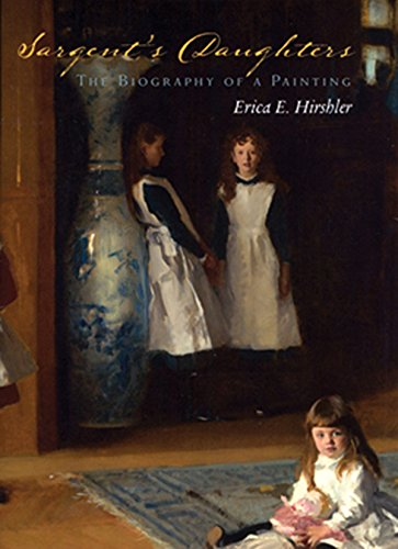 Sargent's Daughters: The Biography of a Painting: Hirshler, Erica