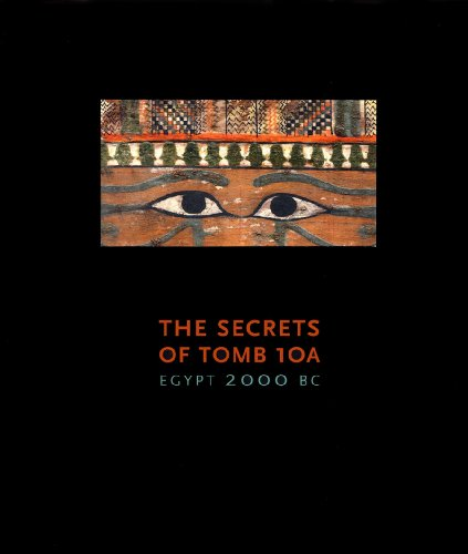 9780878467471: The Secrets of Tomb 10A: Egypt 2000 Bc