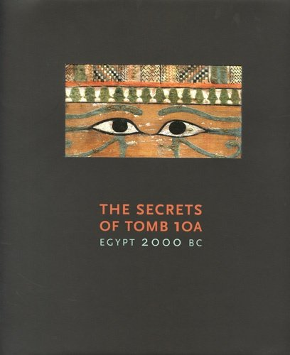 9780878467488: The Secrets of Tomb 10a: Egypt 2000 Bc