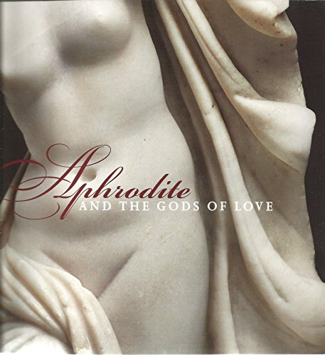 9780878467570: Aphrodite and the Gods of Love