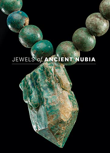 Jewels of Ancient Nubia (Hardcover): Yvonne J. Markowitz